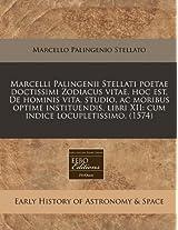 Marcelli Palingenii Stellati Poetae Doctissimi Zodiacus Vitae, Hoc Est, de Hominis Vita, Studio, AC Moribus Optime Instituendis, Libri XII: Cum Indice Locupletissimo. (1574)