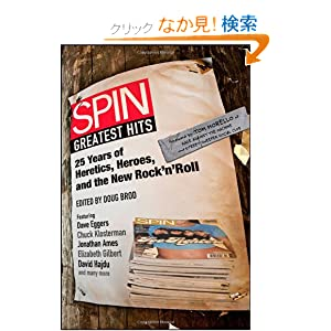 SPIN: Greatest Hits: 25 Years of Heretics, Heroes, and the New Rock 'n' Roll [ペーパーバック]