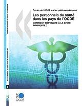 Aetudes De L'OCDE Sur Les Politiques De Sante Les Personnels De Sante Dans Les Pays De L'OCDE: Comment Repondre a La Crise Imminente ?