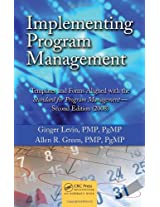 Implementing Program Management: Templates and Forms Aligned with the Standard for Program Management - Second Edition (2008) (Best Practices and Advances in Program Management Series)