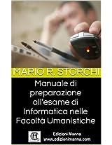Manuale di preparazione all'esame di Informatica nelle Facoltà Umanistiche (Italian Edition)