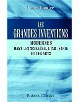 Les grandes inventions modernes dans les sciences, l'industrie et les arts: Ouvrage à l'usage de la jeunesse (French Edition)