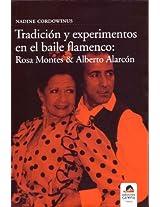 Tradición y experimentos en el baile flamenco: Rosa Montes y Alberto Alarcón (Spanish Edition)