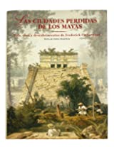 Las ciudades perdidas de los Mayas / The Lost Cities of the Mayas