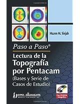 Paso a Paso - Lectura De La Topografia Por Pentacam (Bases Y Serie De Casos De Estudio)