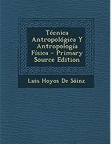 Tecnica Antropologica y Antropologia Fisica
