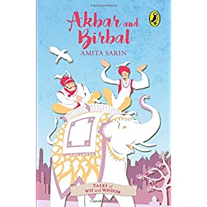 Akbar and Birbal (Tales of Wit and Wisdom)