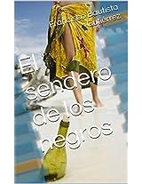 El sendero de los negros (Spanish Edition)