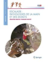 Escalade: Pathologies de la main et des doigts (Sports Et Traumatologie Sports and Traumatology)
