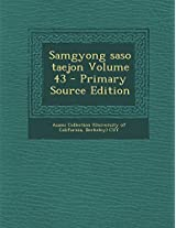 Samgyong Saso Taejon Volume 43 - Primary Source Edition