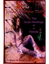 "What Makes a Woman Tick?: The Inner Workings of a Female: Volume 2 (""What Makes Men, Women and Children Tick"")"