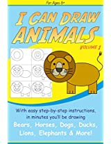 I Can Draw Animals (Step-by-Step Drawing Book 1)