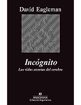 Incognito: Las vidas secretas del cerebro / The Secret Lives of the Brain (Coleccion Argumentos)