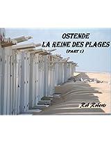 Ostende La Reine des Plages (Part 1)