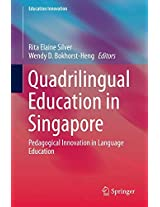 Quadrilingual Education in Singapore: Pedagogical Innovation in Language Education (Education Innovation Series)