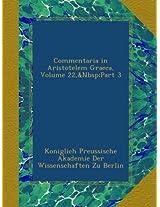 Commentaria in Aristotelem Graeca, Volume 22,&Nbsp;Part 3