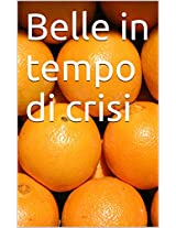 Belle in tempo di crisi (Italian Edition)