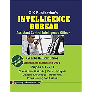 INTELLIGENCE BUREAU (Assistant Central Intellignce officer) GRADE - II / EXECUTIVE 2014: Paper I & Paper II
