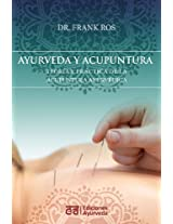 Ayurveda y Acupuntura - Teoria y Practica de La Acupuntura Ayurvedica