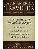 Latin America Traveler: Travel Essays From Around the Region