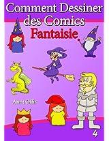 Livre de Dessin: Comment Dessiner des Comics - Fantaisie (Apprendre Dessiner t. 4) (French Edition)