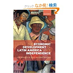 The Economic Development of Latin America Since Independence (Initiative for Policy)