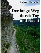 """Der lange Weg durch Tag und Nacht: 100 Kilometer Ultra-Langstreckenwanderung Horizontale """"Rund um Jena"""" (German Edition)"""