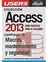 Access 2013: Macros, mantenimiento y seguridad (Colección Access 2013 nº 10) (Spanish Edition)