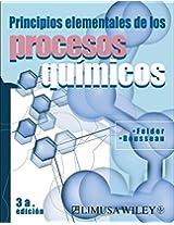 Principios elementales de los procesos Quimicos/ Introductory Elements of the Chemical Process