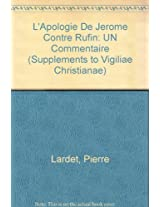 L'apologie De Jerome Contre Rufin: Un Commentaire (Vigiliae Christianae, Supplements)