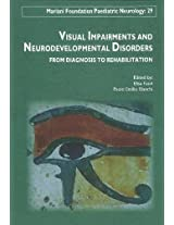 Visual Impairments & Neurodevelopment Disorders: From Diagnosis to Rehabilitation