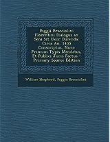 Poggii Bracciolini Florentini Dialogus an Seni Sit Uxor Ducenda: Circa An. 1435 Conscriptus, Nunc Primum Typis Mandatus, Et Publici Juris Factus - Pri