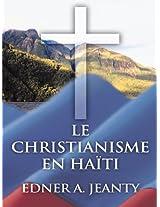 Le Christianisme en Haïti (French Edition)