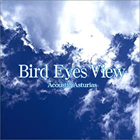【クリックで詳細表示】Bird Eyes View / Acoustic Asturias