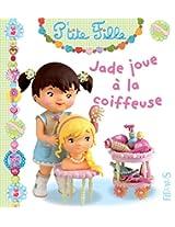 Jade joue à la coiffeuse (P'tite fille)