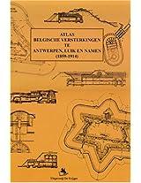 Atlas Belgische Versterkingen Te Antwerpen, Luik En Namur: 1859-1914
