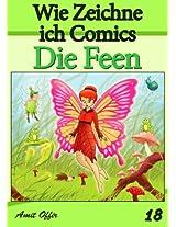 Zeichnen Bücher: Wie Zeichne ich Comics - Die Feen (Zeichnen für Anfänger Bücher 18) (German Edition)