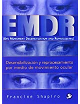 Desensibilizacion y reprocesamiento por medio de movimiento ocular / EMDR (Eye Movement Desensitization and Reprocessing)