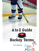 A to Z Guide to Hockey Terms for Kids