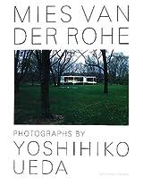 Mies Van Der Rohe - Photographs by Yoshihiko Ueda