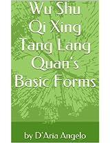 Wu Shu Qi Xing Tang Lang Quan's Basic Forms: 武术七星螳螂拳基本套路 (D'ARIA ANGELO' SCHOOL QI XING TANG LANG QUAN)