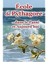 École de Pythagore - dans le Passé et Aujourd'hui (French Edition)