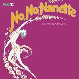 No, No, Nanette: The New 1925 Musical