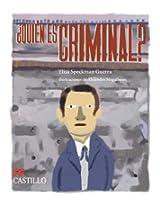 Quien es criminal? Un recorrido por el delito, la ley, la justicia y el castigo en Mexico: desde el Virreinato hasta el siglo XX (Castillo de la Lectura Roja)