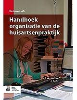 Handboek organisatie van de huisartsenpraktijk (Basiswerk AG)