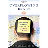 The Overflowing Brain: Information Overload and the Limits of Working MemoryTorkel Klingberg