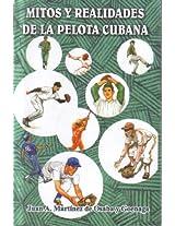 Mitos y Realidades de la Pelota Cubana