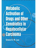 Metabolic Activation of Drugs & Other Xenobiotics Hepatocellular Carcinoma (Young Scholars Dissertation Awards)