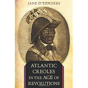 【クリックで詳細表示】Atlantic Creoles in the Age of Revolutions [ハードカバー]