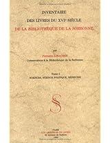 Inventaire Des Livres Du Xvie Siecle De La Bibliotheque De La Sorbonne: Sciences, Science Politique, Medecine: 1 (Melanges De La Bibliotheque De La Sorbonne)